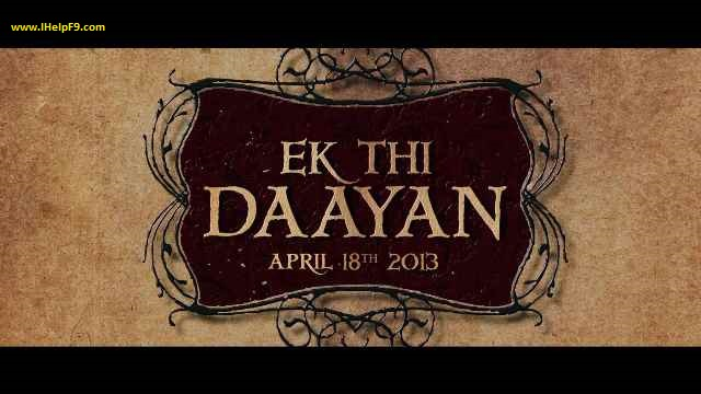 Ek thi Dayaan Release on 18-04-2013