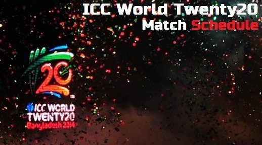 The Schedule of ICC T20 World Cup 2014